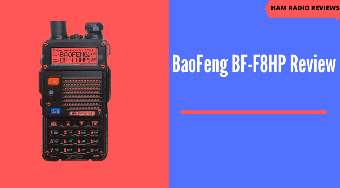 BaoFeng BF-F8HP Review