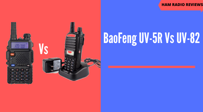 BaoFeng UV 5R vs UV 82 comparison